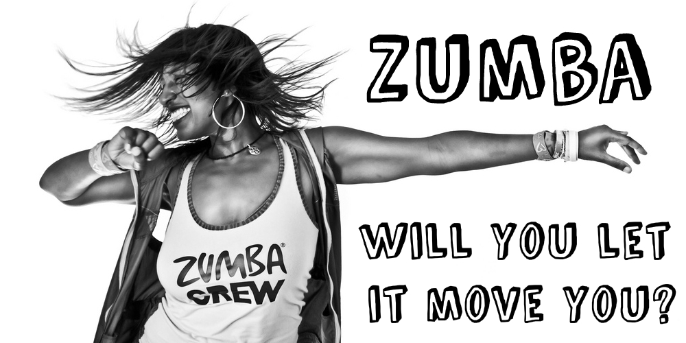 Zumba WIll you let it move you